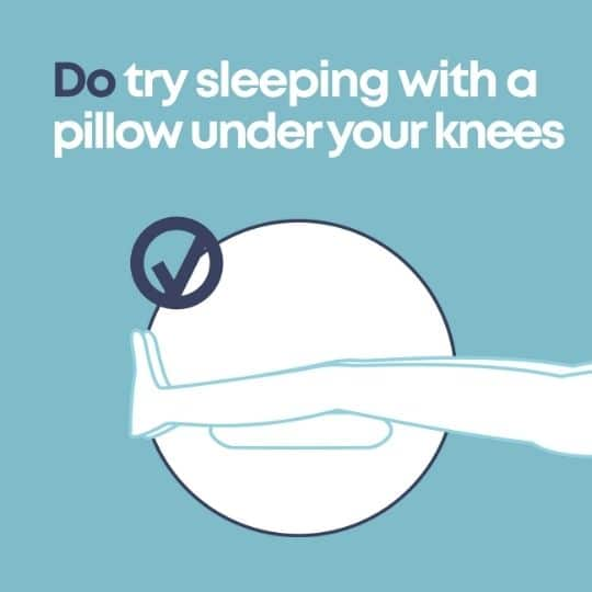 pillow under legs with writing 'do try sleeping with a pillow under your knees'